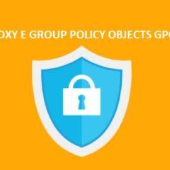 Forzare l'utilizzo di un server PROXY attraverso le Group Policy