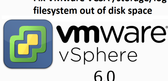 Fix VMware VCSA /storage/log filesystem out of disk space