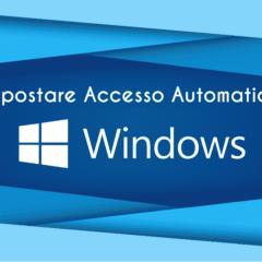 Attivare l'accesso automatico in Windows